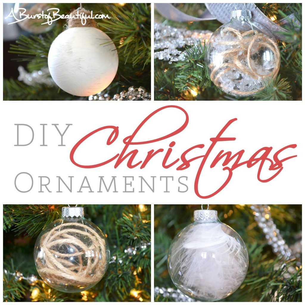 Easy DIY Christmas Ornaments - A Burst of Beautiful