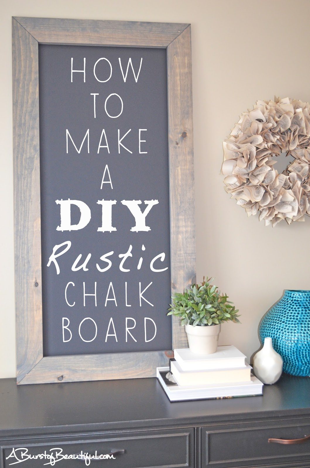 Diy Rustic Chalkboard A Burst Of Beautiful