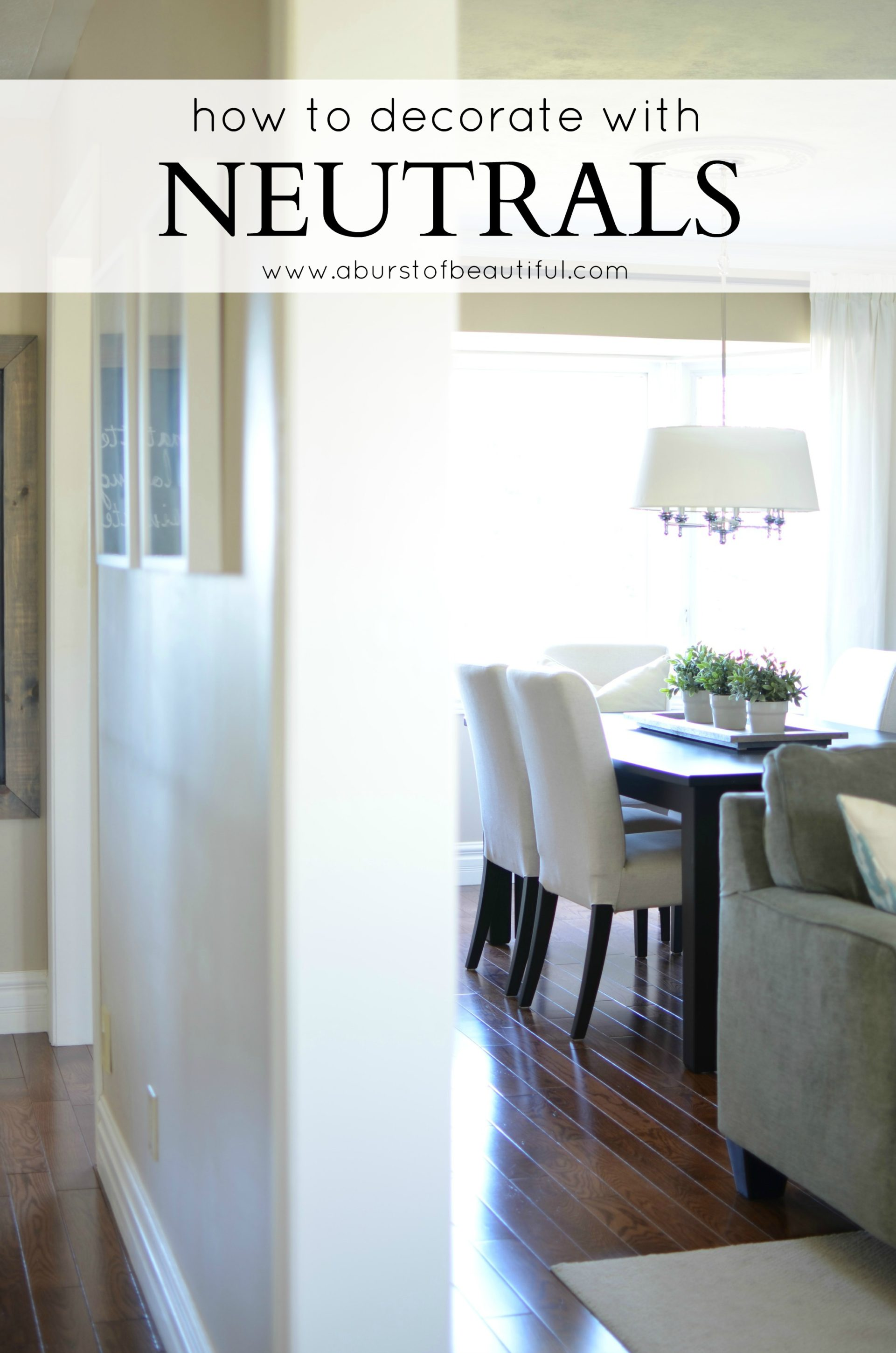 Create a cozy and inviting home while decorating with neutrals with these easy and simple decor tips   A Burst of Beautiful