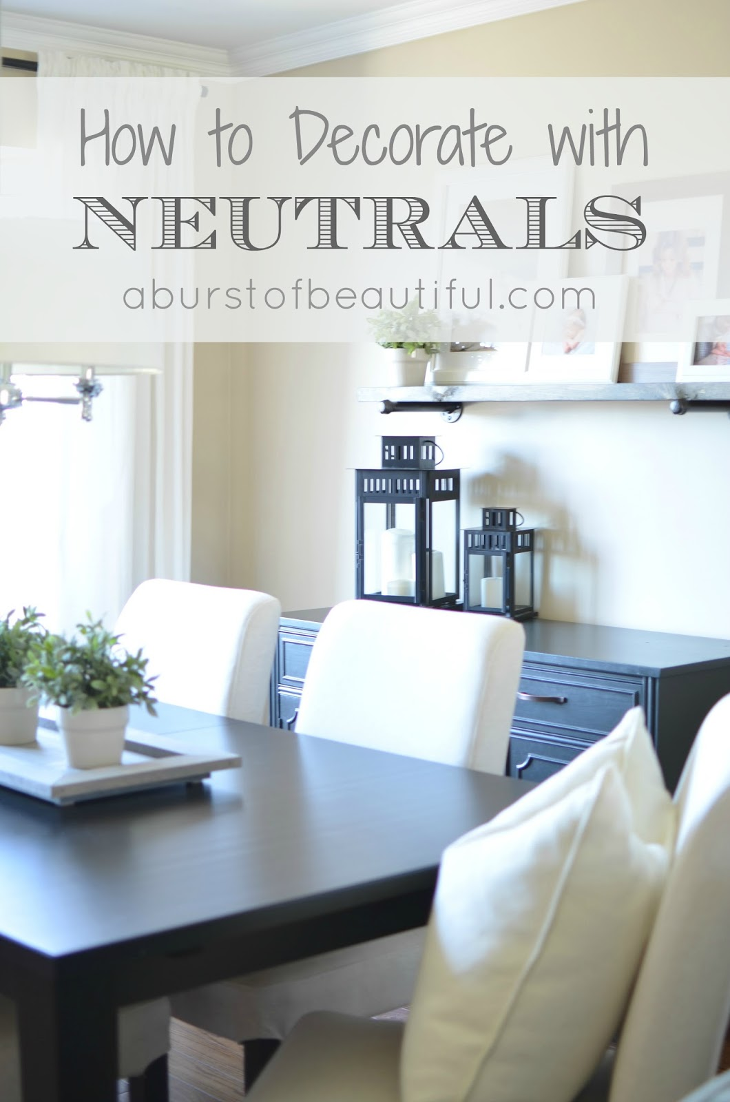 A Burst of Beautiful - How to Decorate with Neutrals