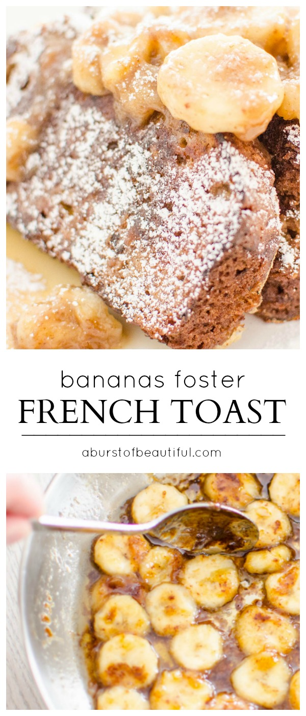 Bananas Foster French Toast - A Burst of Beautiful