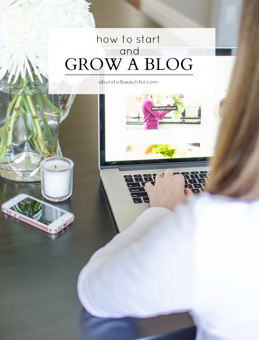 Learn how to start and grow a blog into a successful business | A Burst of Beautiful